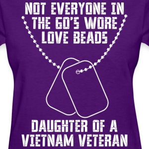 Not Everyone In The 60s Wore Love Beads Daughter - Women's T-Shirt