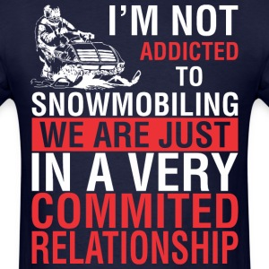 I Am Not Addicted To Snowmobiling - Men's T-Shirt