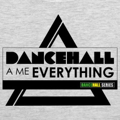 Dancehall a me everything t shirt