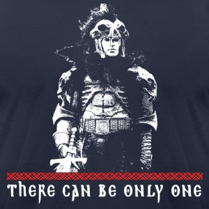 there can be only one T-Shirts - Men's T-Shirt by American Apparel