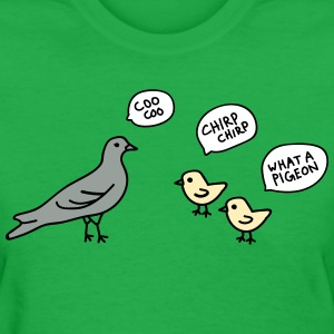 Ya Pigeon - Women's T-Shirt