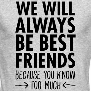 We WIll Always Be Best Friends... Long Sleeve Shirts - Men's Long Sleeve T-Shirt by Next Level