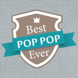 Best PopPopEver T-Shirts - Unisex Tri-Blend T-Shirt by American Apparel