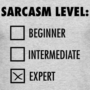Sarcasm Level: Expert Long Sleeve Shirts - Men's Long Sleeve T-Shirt by Next Level