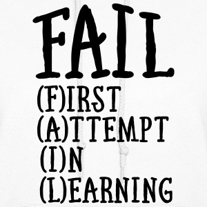 Fail - First Attempt In Learning Hoodies - Women's Hoodie