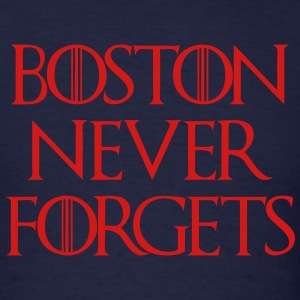 Boston Never Forgets T-Shirts - Men's T-Shirt