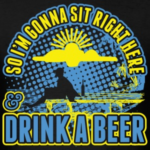So I Am Gonna Sit Right Here And Drink A Beer - Men's T-Shirt