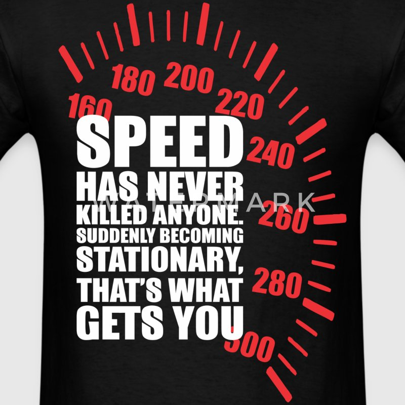 Speed Has Never Killed Anyone Suddenly - Men's T-Shirt