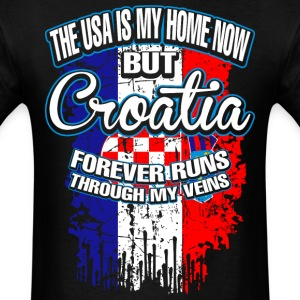The USA Is My Home Now But Croatia Forever Runs - Men's T-Shirt