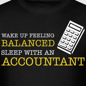 Wake Up Feeling Balanced Sleep With An Accountant - Men's T-Shirt