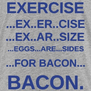 EXERCISE BACON Baby & Toddler Shirts - Toddler Premium T-Shirt