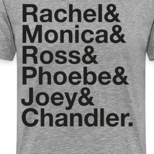 FRIENDS Rachel Green Monica Geller Ross Geller - Men's Premium T-Shirt