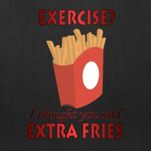 Exercise? I thought you said Extra Fries - Tote Bag