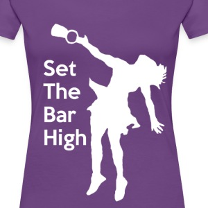 Set the Bar High - Women's Premium T-Shirt