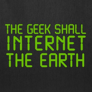 The geek shall internet Bags & backpacks - Tote Bag