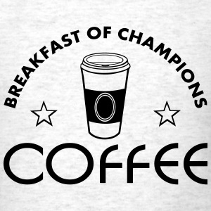 Coffee is the Champ T-Shirts - Men's T-Shirt