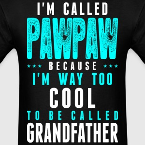 Im Called Pawpaw Cuz Way CoolTo Called Grandfather - Men's T-Shirt