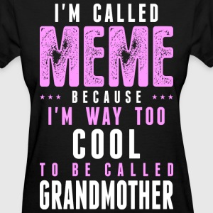 Im Called Meme Cuz Way Cool To Called Grandmother - Women's T-Shirt
