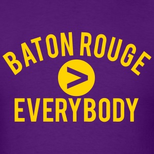 Baton Rouge  Everybody T-Shirts - Men's T-Shirt