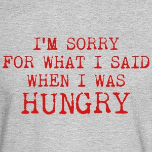 I#m sorry for what I said when I was hungry Long Sleeve Shirts - Men's Long Sleeve T-Shirt
