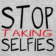 Design ~ Stop Taking Selfies