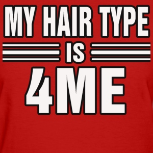 Hair Type 4ME - Women's T-Shirt