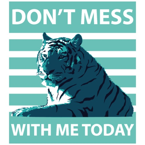 dont-mess-with-me-tiger