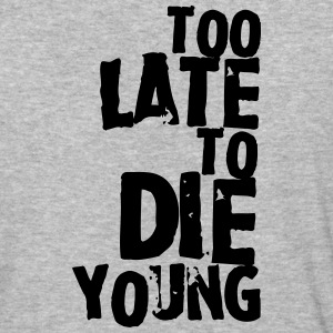 Too late to die young T-Shirts - Baseball T-Shirt