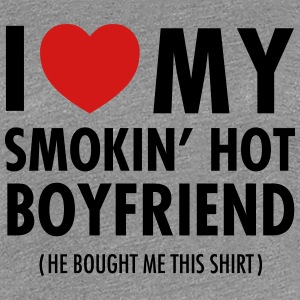 I Love My Smokin' Hot Boyfriend (He Bought Me...) Women's T-Shirts - Women's Premium T-Shirt