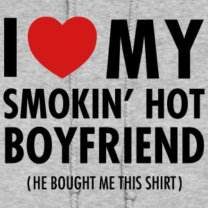 I Love My Smokin' Hot Boyfriend (He Bought Me...) Hoodies - Women's Hoodie