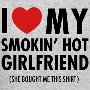 I Love My Smokin' Hot Girlfriend (She Bought...) Long Sleeve Shirts - Crewneck Sweatshirt