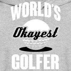 World's okayest Golfer Hoodies