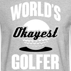 World's okayest Golfer Long Sleeve Shirts
