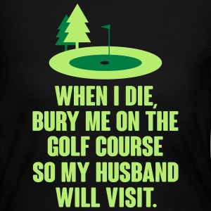 Bury me on the golf course Long Sleeve Shirts - Women's Long Sleeve Jersey T-Shirt