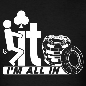 I am All In T-Shirts - Men's T-Shirt