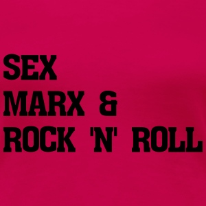 Sex Marx and Rock n Roll - Women's Premium T-Shirt
