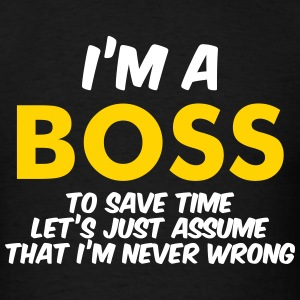 I'M A BOSS (CAN BE CHANGED) NEVER WRONG MEN TEE - Men's T-Shirt