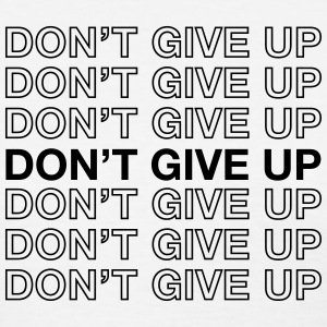 Don't Give Up Women's T-Shirts - Women's T-Shirt