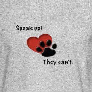 speak up they can't Long Sleeve Shirts - Men's Long Sleeve T-Shirt
