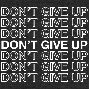 Don't Give Up T-Shirts - Unisex Tri-Blend T-Shirt by American Apparel