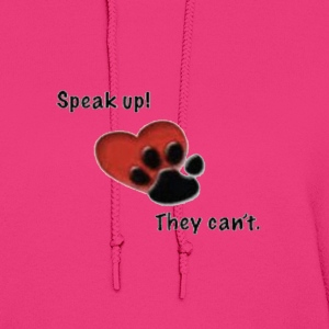 speak up they can't Hoodies - Women's Hoodie