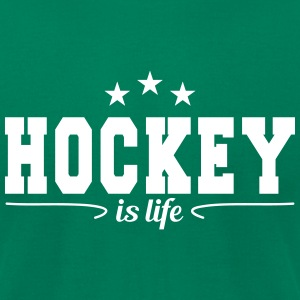 Hockey is life 4 T-Shirts - Men's T-Shirt by American Apparel