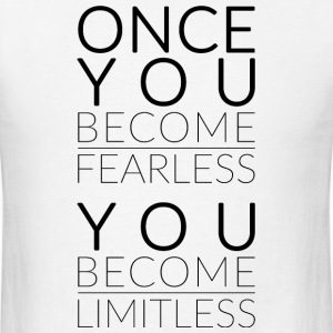 Once You Become Fearless, You Become Limitless T-Shirts - Men's T-Shirt
