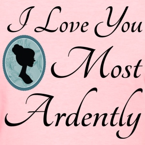 Mr. Darcy Love You Most Ardently Women's T-Shirts - Women's T-Shirt