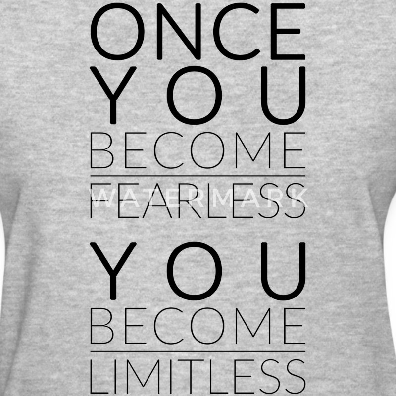 Once You Become Fearless, You Become Limitless Women's T-Shirts - Women's T-Shirt