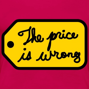 The Price is Wrong - Women's Premium T-Shirt