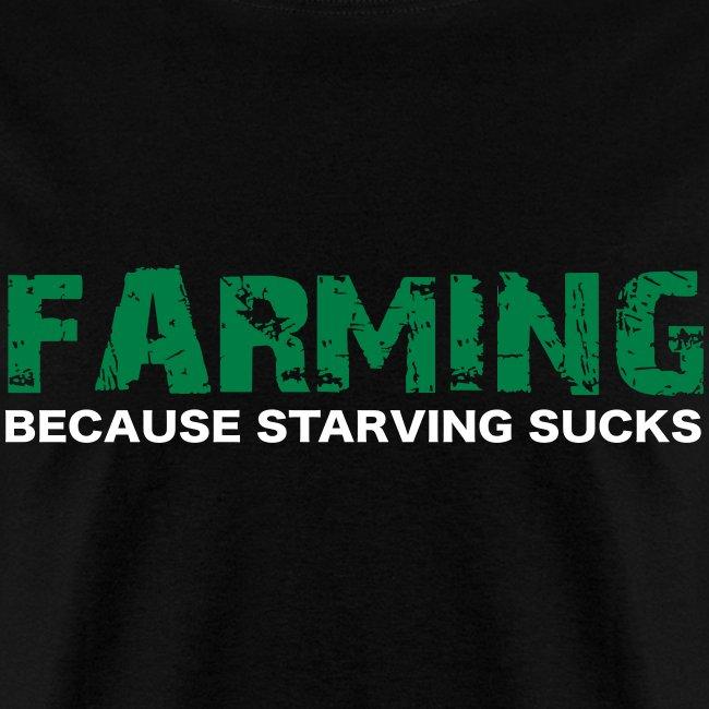 LP Farming Bc Starving Sucksl: TShift