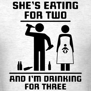 eating for two drinking for three T-Shirts - Men's T-Shirt
