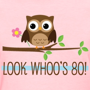 80th Birthday Look Whoos 80 Women's T-Shirts - Women's T-Shirt