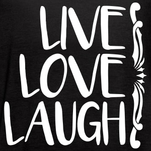 live love laugh Tanks - Women's Flowy Tank Top by Bella
